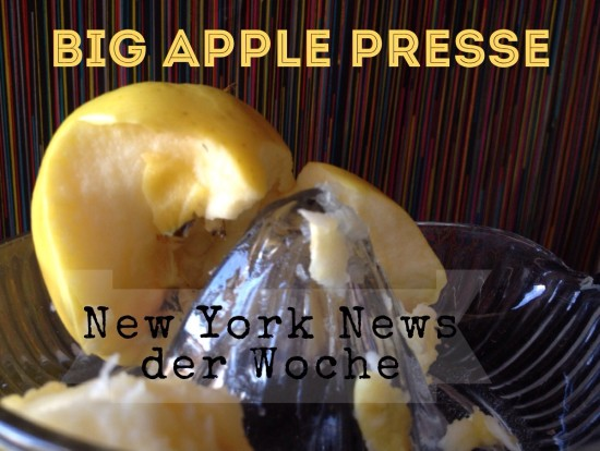 Big Apple Presse - New York News der Woche
